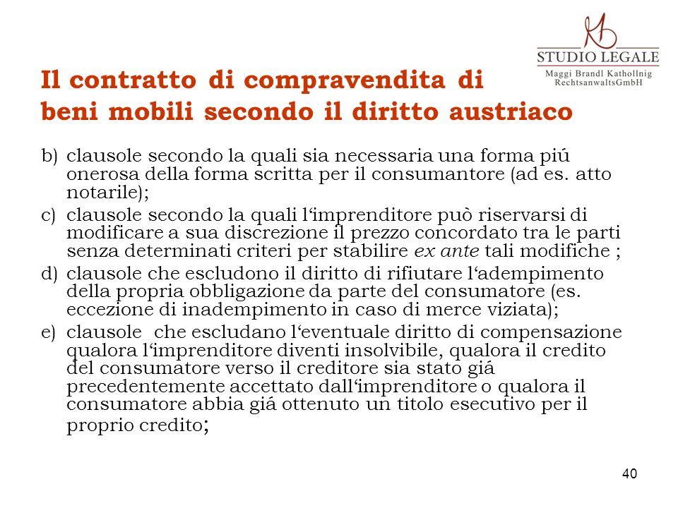 Il contratto di compravendita di beni mobili secondo il diritto austriaco b)clausole secondo la quali sia necessaria una forma piú onerosa della forma