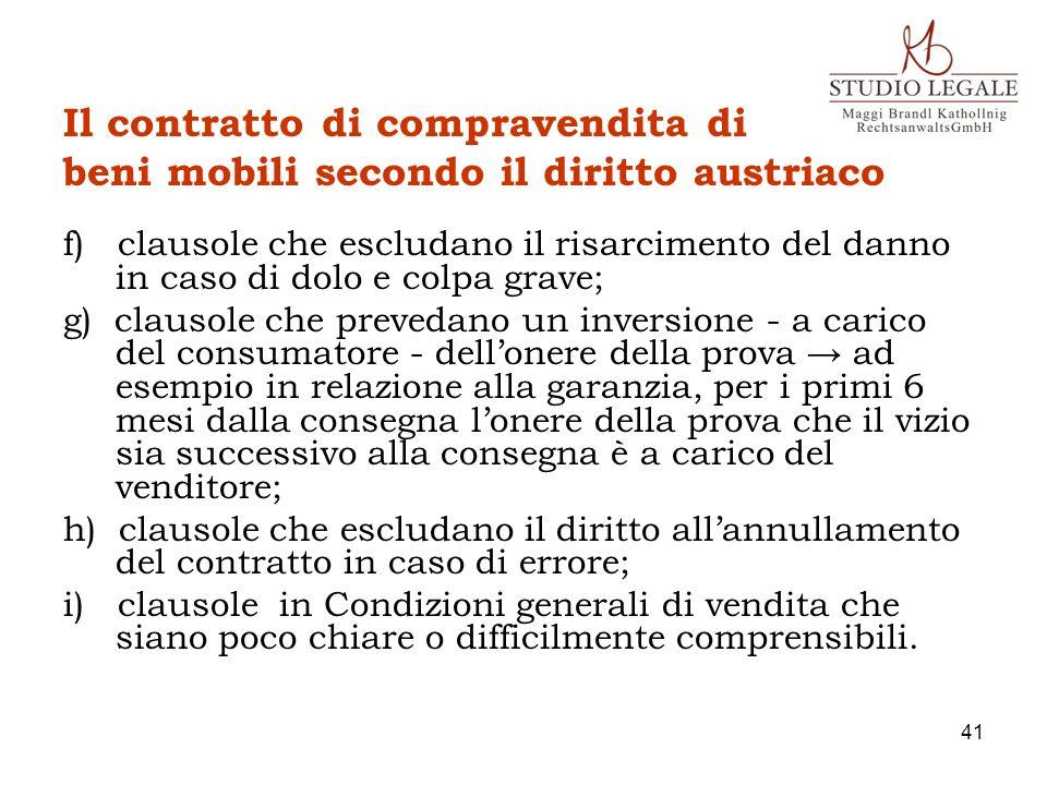 Il contratto di compravendita di beni mobili secondo il diritto austriaco f) clausole che escludano il risarcimento del danno in caso di dolo e colpa