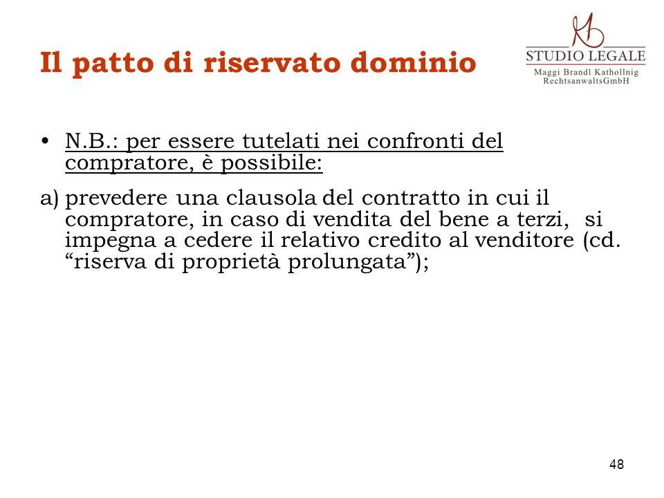 Il patto di riservato dominio N.B.: per essere tutelati nei confronti del compratore, è possibile: a)prevedere una clausola del contratto in cui il co