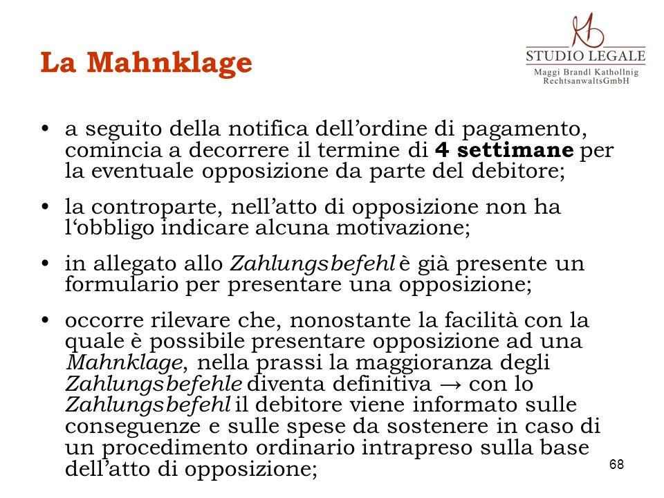 La Mahnklage a seguito della notifica dellordine di pagamento, comincia a decorrere il termine di 4 settimane per la eventuale opposizione da parte de