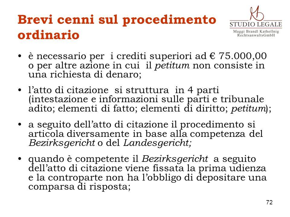 Brevi cenni sul procedimento ordinario è necessario per i crediti superiori ad 75.000,00 o per altre azione in cui il petitum non consiste in una rich