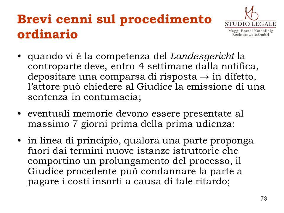 Brevi cenni sul procedimento ordinario quando vi è la competenza del Landesgericht la controparte deve, entro 4 settimane dalla notifica, depositare u