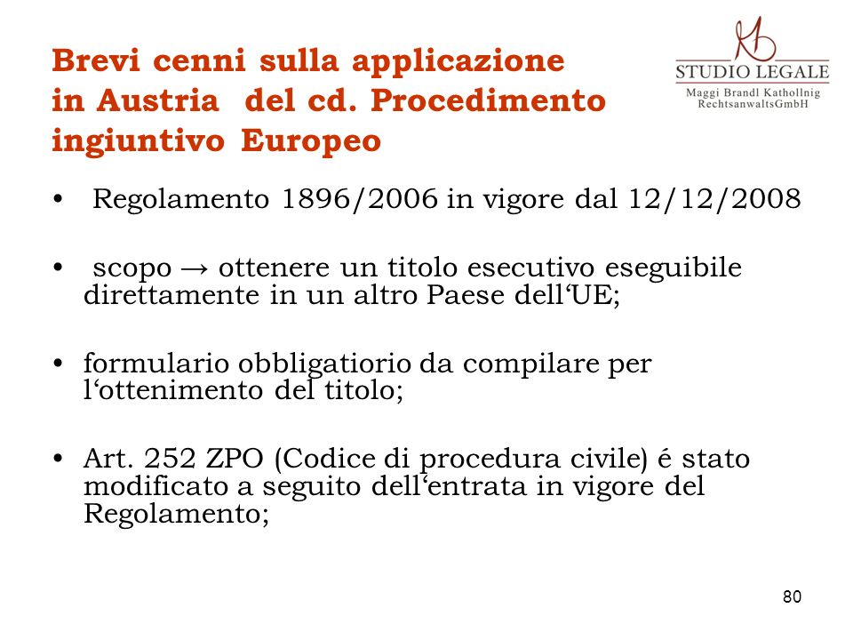 Brevi cenni sulla applicazione in Austria del cd. Procedimento ingiuntivo Europeo Regolamento 1896/2006 in vigore dal 12/12/2008 scopo ottenere un tit