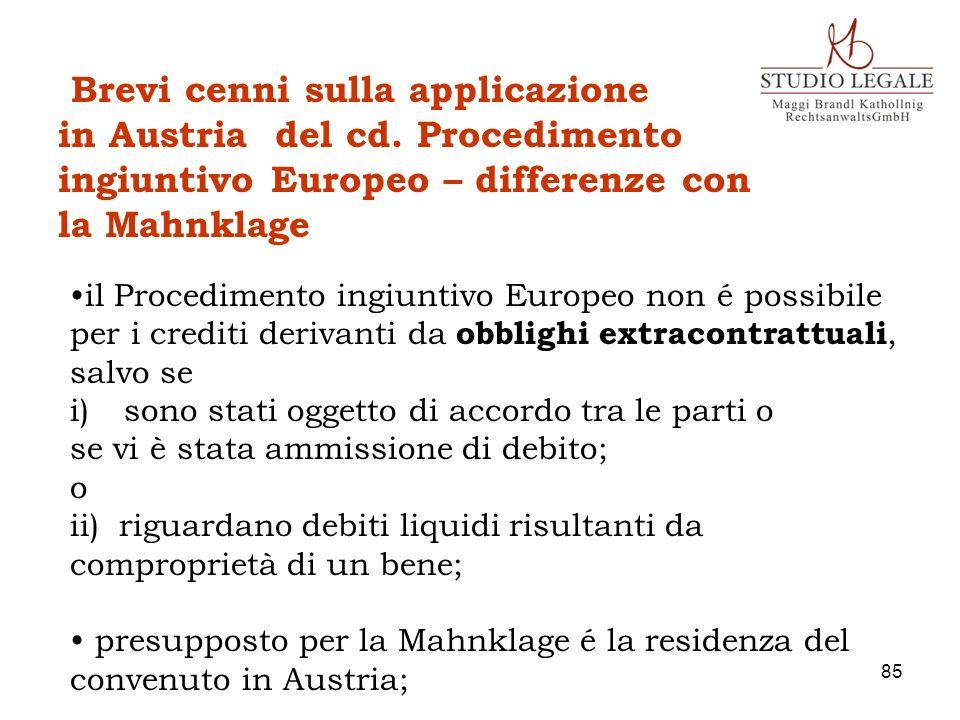 Brevi cenni sulla applicazione in Austria del cd. Procedimento ingiuntivo Europeo – differenze con la Mahnklage 85 il Procedimento ingiuntivo Europeo
