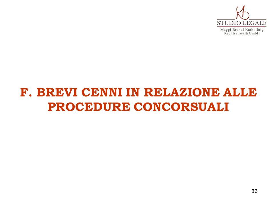 F. BREVI CENNI IN RELAZIONE ALLE PROCEDURE CONCORSUALI 86