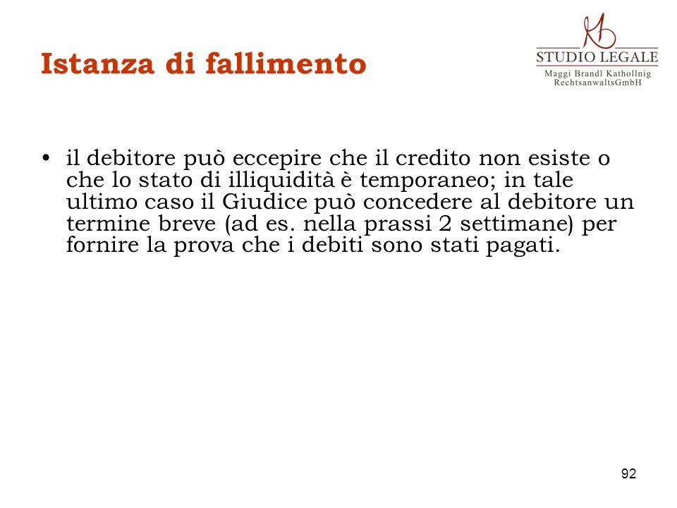 Istanza di fallimento il debitore può eccepire che il credito non esiste o che lo stato di illiquidità è temporaneo; in tale ultimo caso il Giudice pu