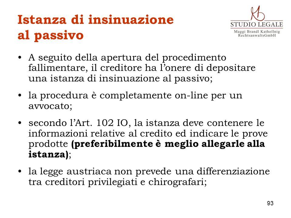 Istanza di insinuazione al passivo A seguito della apertura del procedimento fallimentare, il creditore ha lonere di depositare una istanza di insinua