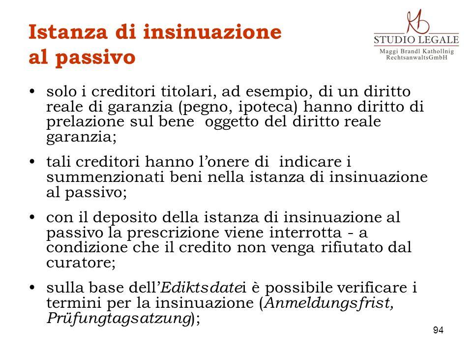 Istanza di insinuazione al passivo solo i creditori titolari, ad esempio, di un diritto reale di garanzia (pegno, ipoteca) hanno diritto di prelazione
