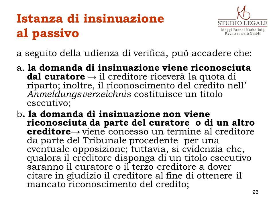 Istanza di insinuazione al passivo a seguito della udienza di verifica, può accadere che: a. la domanda di insinuazione viene riconosciuta dal curator