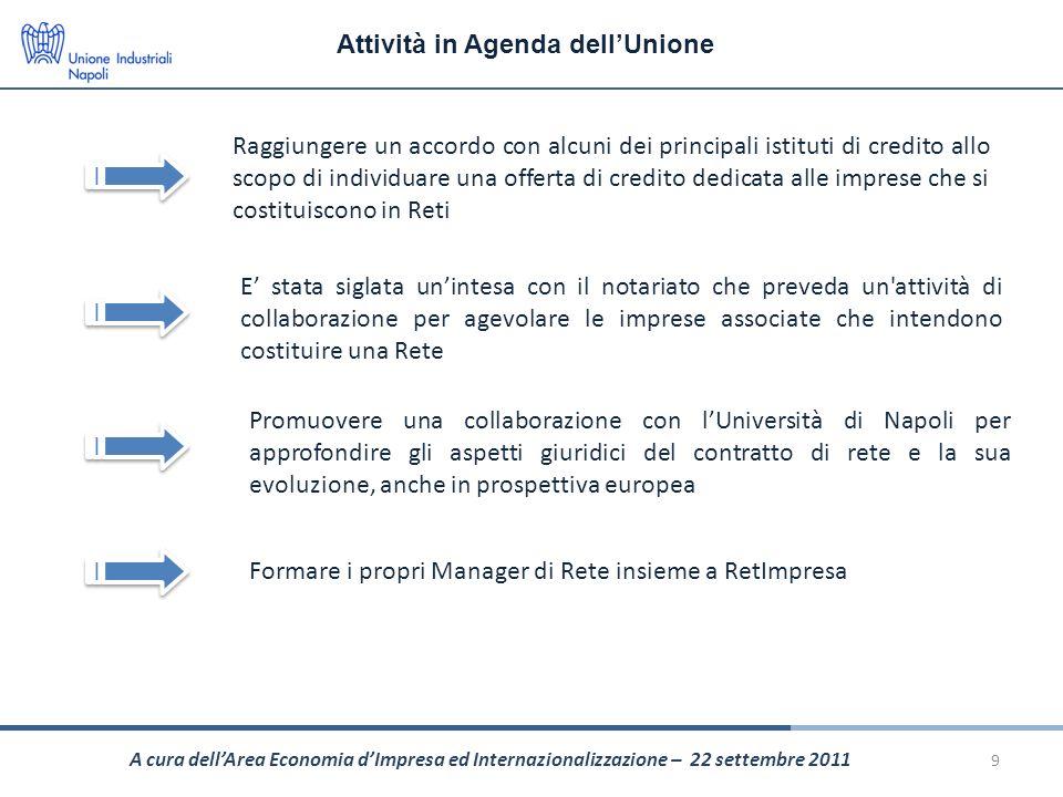 Attività in Agenda dellUnione 9 Raggiungere un accordo con alcuni dei principali istituti di credito allo scopo di individuare una offerta di credito