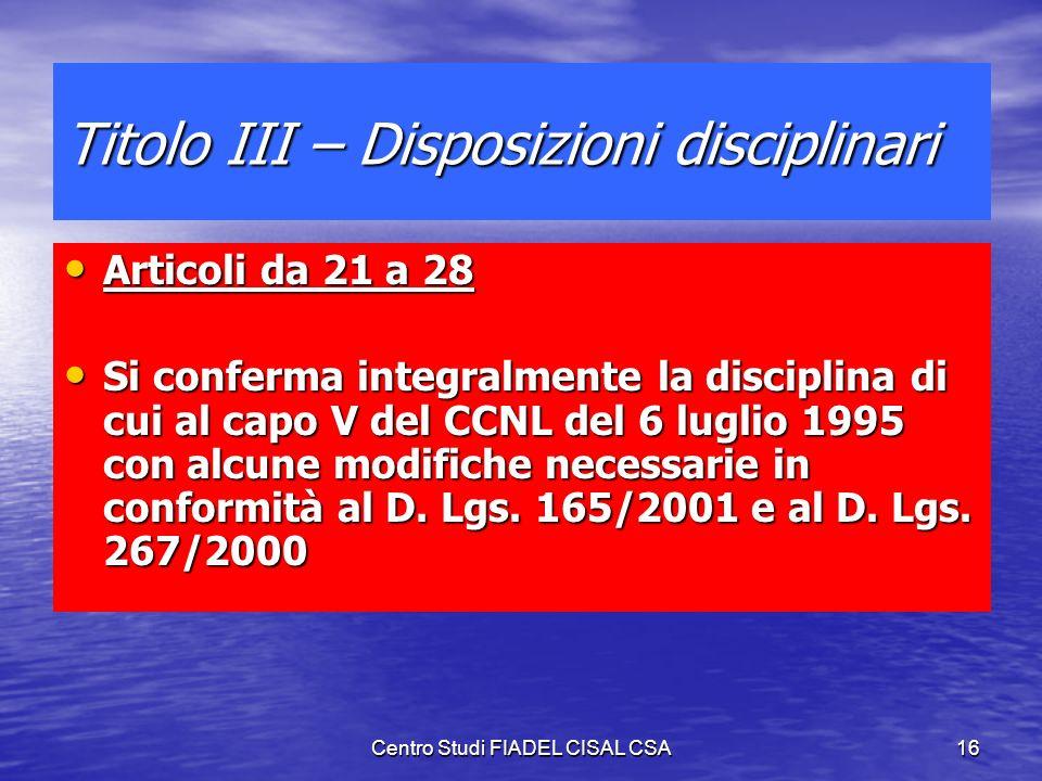 Centro Studi FIADEL CISAL CSA15 Area Vigilanza Il CSA ha esplicitamente richiesto e ottenuto che, nella salvaguardia dellautonomia organizzativa dei c