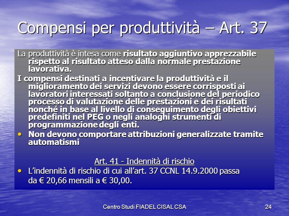 Centro Studi FIADEL CISAL CSA23 Compensi, indennità e altri benefici economici – Art. 36 Si rideterminano gli importi dellindennità per particolari re