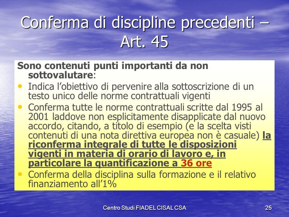 Centro Studi FIADEL CISAL CSA24 Compensi per produttività – Art. 37 La produttività è intesa come risultato aggiuntivo apprezzabile rispetto al risult