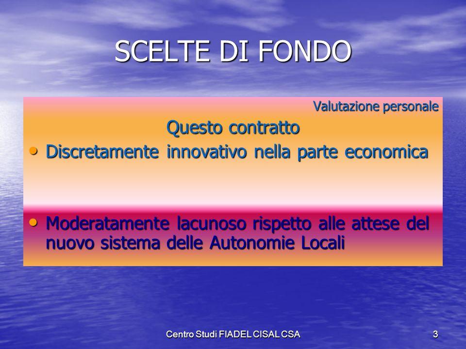 Centro Studi FIADEL CISAL CSA2 LINEE DI INDIRIZZO «contemperare linteresse dei dipendenti al miglioramento delle condizioni di lavoro e allo sviluppo