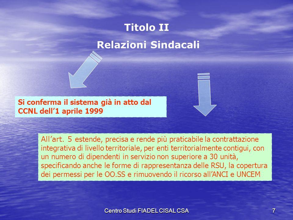 Centro Studi FIADEL CISAL CSA6 Titolo I Durata e decorrenza del contratto La scadenza della parte normativa del presente contratto è al 31/12/05 La de