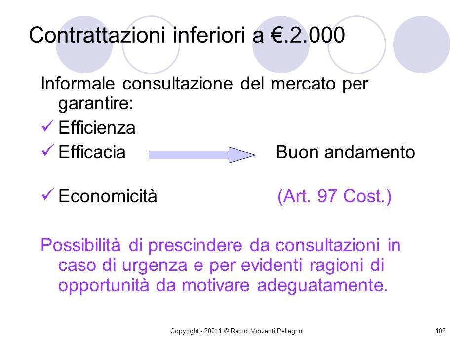 Copyright - 20011 © Remo Morzenti Pellegrini101 Attività istruttoria del D.s.g.a Procedure di contrattazione diverse da quelle precedentemente in vigo