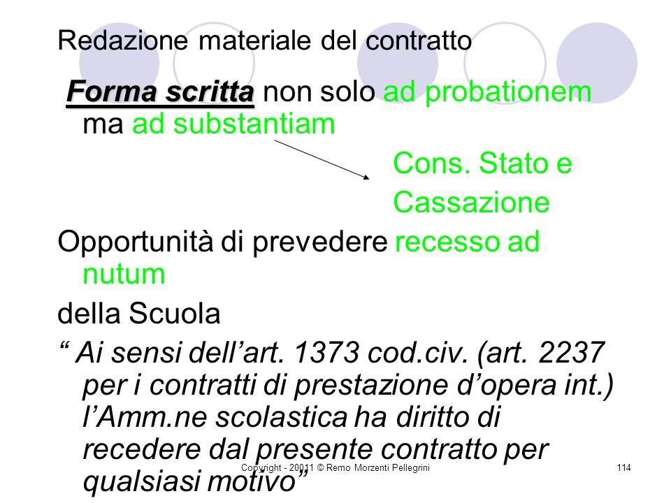 Copyright - 20011 © Remo Morzenti Pellegrini113 Funzioni di ufficiale rogante del D.s.g.a. Latto redatto dallUfficiale rogante fa piena prova, fino a