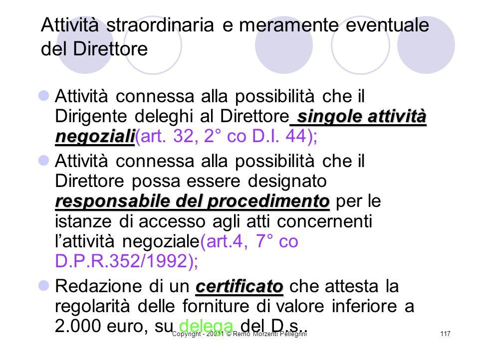 Copyright - 20011 © Remo Morzenti Pellegrini116 Redazione materiale del contratto Oltre alla prescrizione essenziale della forma scritta e della cd. c