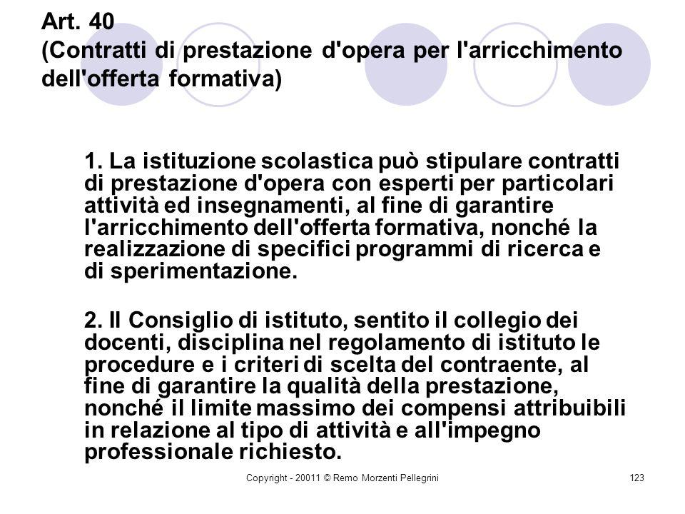 Copyright - 20011 © Remo Morzenti Pellegrini122 Altre attività negoziali Fondazioni (art. 53) Borse di studio (art.54) Donazioni (art. 55) Eredità e l