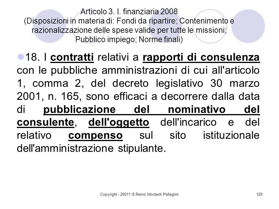 Copyright - 20011 © Remo Morzenti Pellegrini128 Gli incarichi esterni
