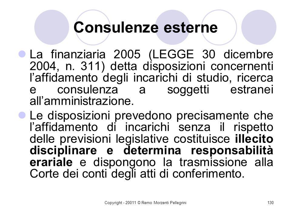Copyright - 20011 © Remo Morzenti Pellegrini129 Articolo 3. l. finanziaria 2008 (Disposizioni in materia di: Fondi da ripartire; Contenimento e razion