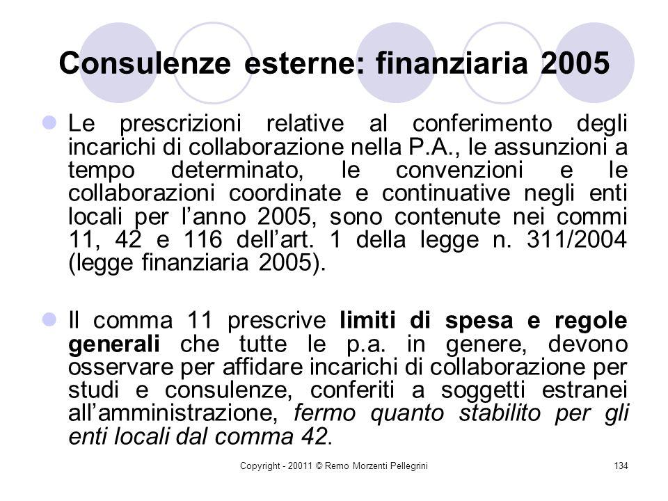 Copyright - 20011 © Remo Morzenti Pellegrini133 Consulenze esterne c) non rientrano nella previsione normativa: - gli incarichi conferiti per gli adem