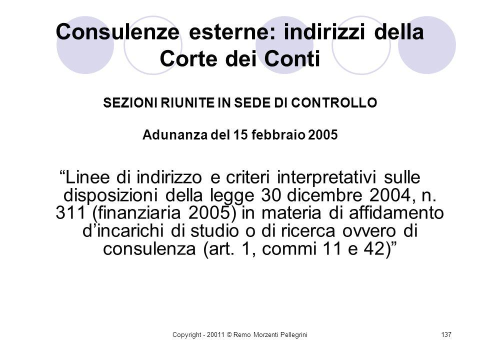 Copyright - 20011 © Remo Morzenti Pellegrini136 Consulenze esterne: finanziaria 2005 Occorre, quindi, fare riferimento al contenuto concreto dell'obbl