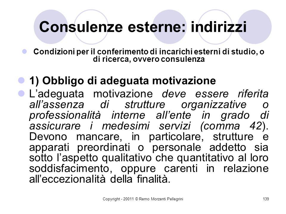 Copyright - 20011 © Remo Morzenti Pellegrini138 Consulenze esterne: indirizzi della Corte dei Conti La Corte dei conti, in sede di controllo e in sede