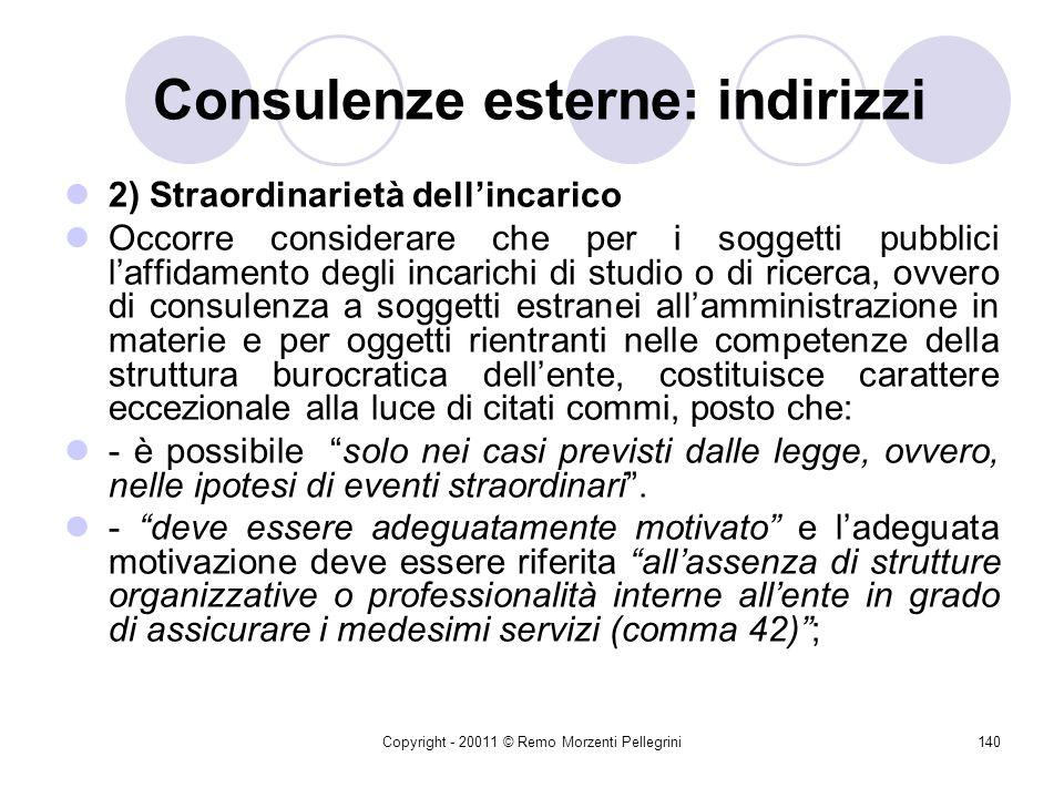 Copyright - 20011 © Remo Morzenti Pellegrini139 Consulenze esterne: indirizzi Condizioni per il conferimento di incarichi esterni di studio, o di rice