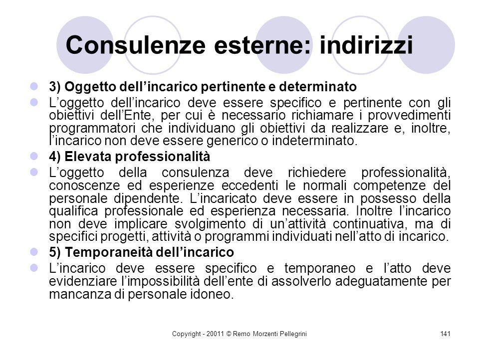 Copyright - 20011 © Remo Morzenti Pellegrini140 Consulenze esterne: indirizzi 2) Straordinarietà dellincarico Occorre considerare che per i soggetti p