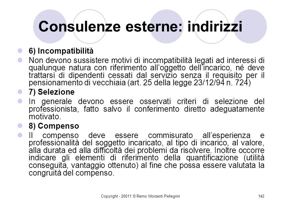 Copyright - 20011 © Remo Morzenti Pellegrini141 Consulenze esterne: indirizzi 3) Oggetto dellincarico pertinente e determinato Loggetto dellincarico d