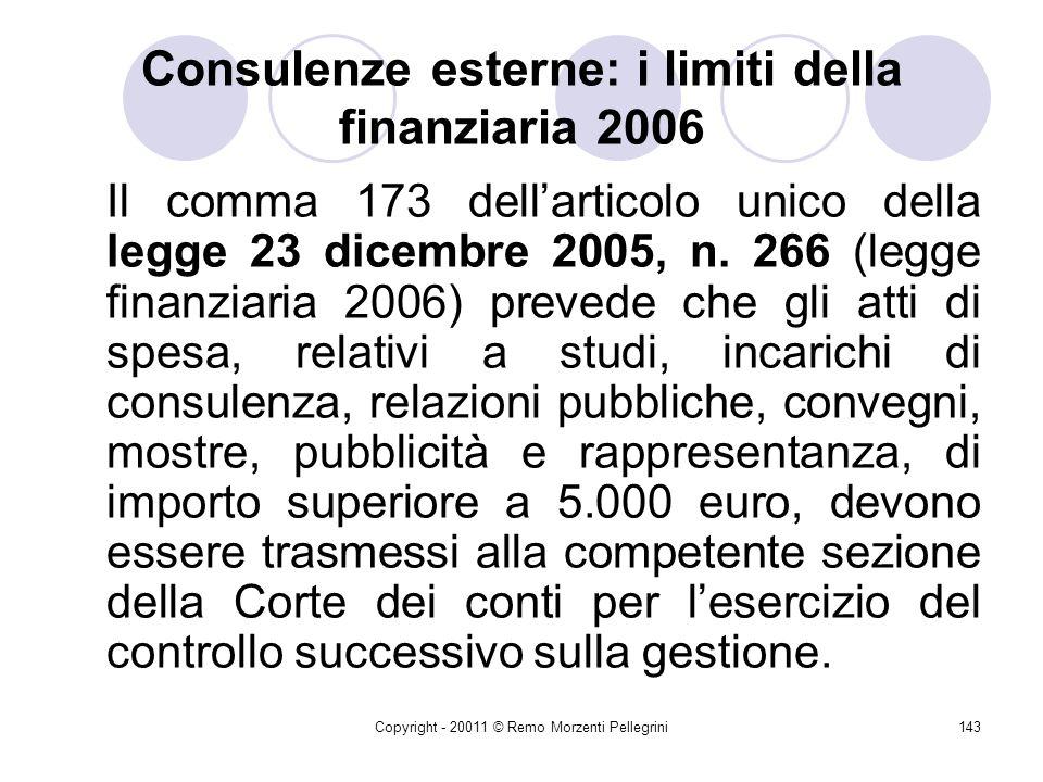 Copyright - 20011 © Remo Morzenti Pellegrini142 Consulenze esterne: indirizzi 6) Incompatibilità Non devono sussistere motivi di incompatibilità legat