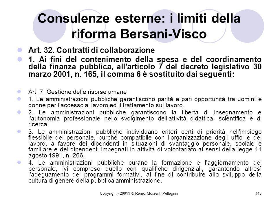 Copyright - 20011 © Remo Morzenti Pellegrini144 Consulenze esterne: i limiti della riforma Bersani-Visco Legge 4 agosto 2006, n. 248 Conversione del d