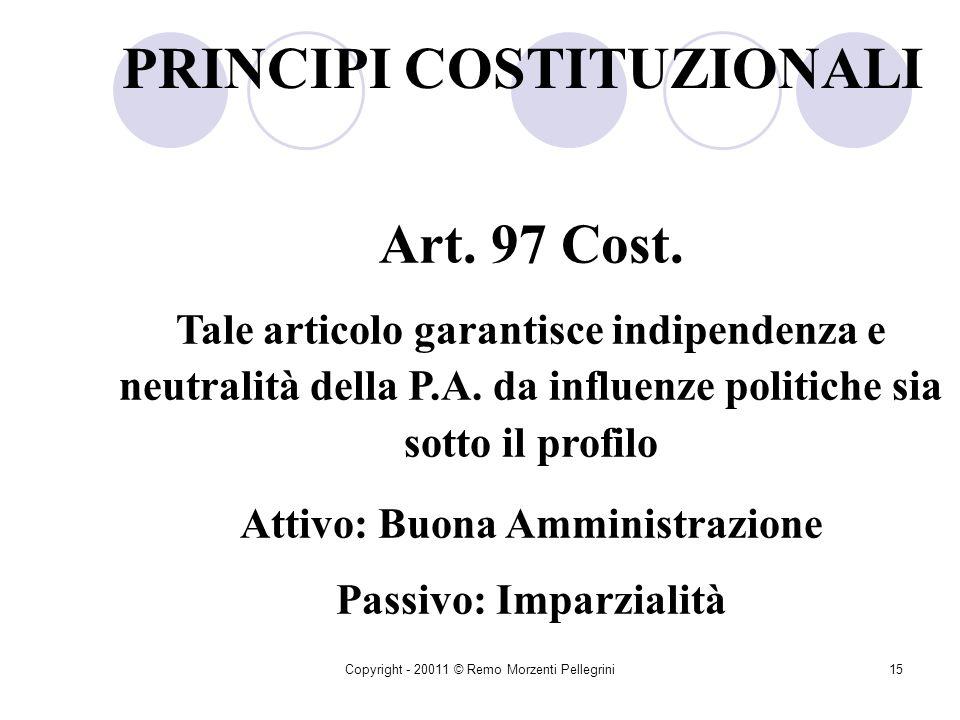 Copyright - 20011 © Remo Morzenti Pellegrini14 Ciò che cambia è solo il mezzo attraverso cui il fine è raggiunto