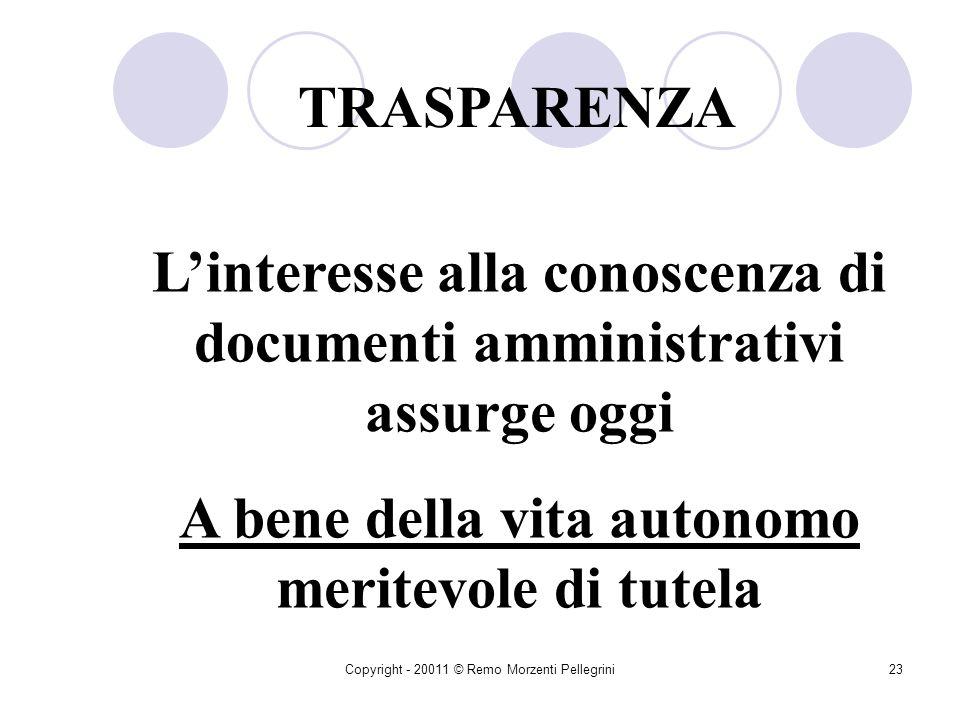 Copyright - 20011 © Remo Morzenti Pellegrini22 IL PRINCIPIO DI RAGIONEVOLEZZA Lazione della P.A. deve adeguarsi ad un canone di razionalità operativa