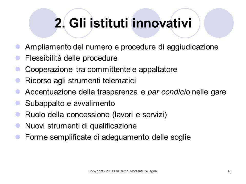 Copyright - 20011 © Remo Morzenti Pellegrini42 1. Il quadro generale della riforma: La struttura del Codice Parte I (artt.1-27) «Principi e disposizio