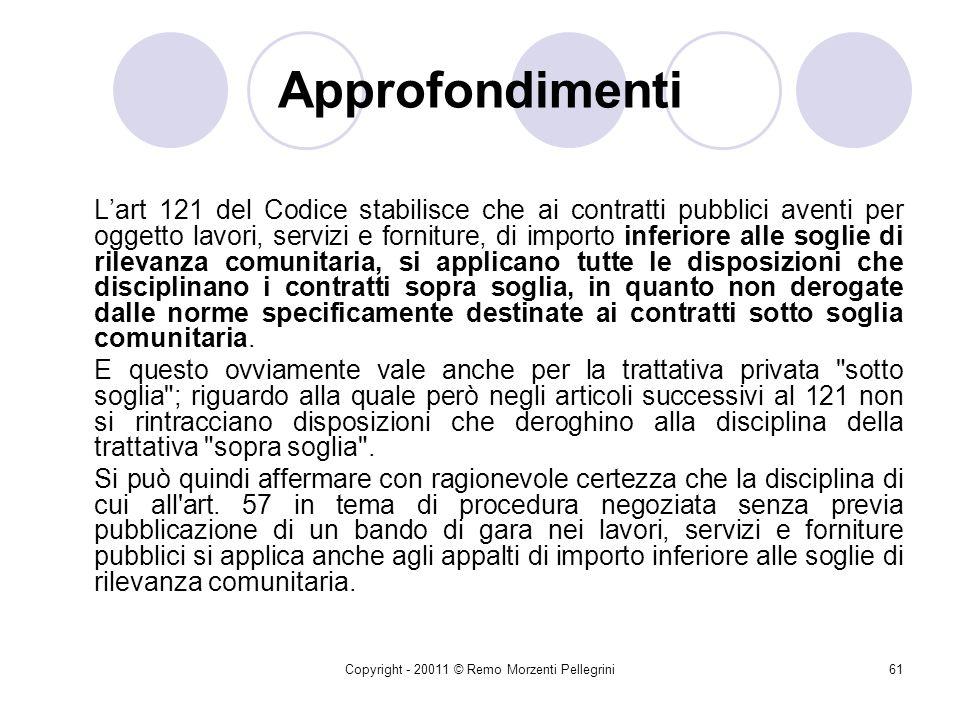 Copyright - 20011 © Remo Morzenti Pellegrini60 Approfondimenti Da ultimo si v. CdS, sez. IV, 1789/2006 Sulla scorta della più attenta giurisprudenza d
