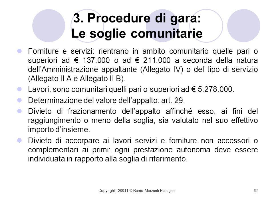 Copyright - 20011 © Remo Morzenti Pellegrini61 Approfondimenti Lart 121 del Codice stabilisce che ai contratti pubblici aventi per oggetto lavori, ser