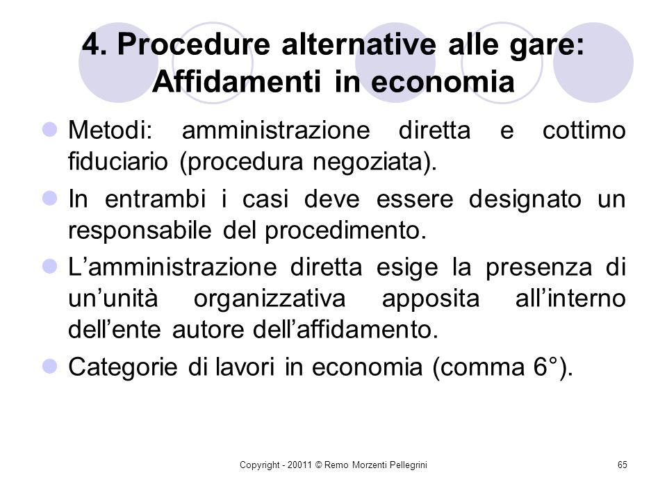 Copyright - 20011 © Remo Morzenti Pellegrini64 3. Procedure di gara: Appalti sotto soglia Possibilità di prevedere nel bando lesclusione automatica de
