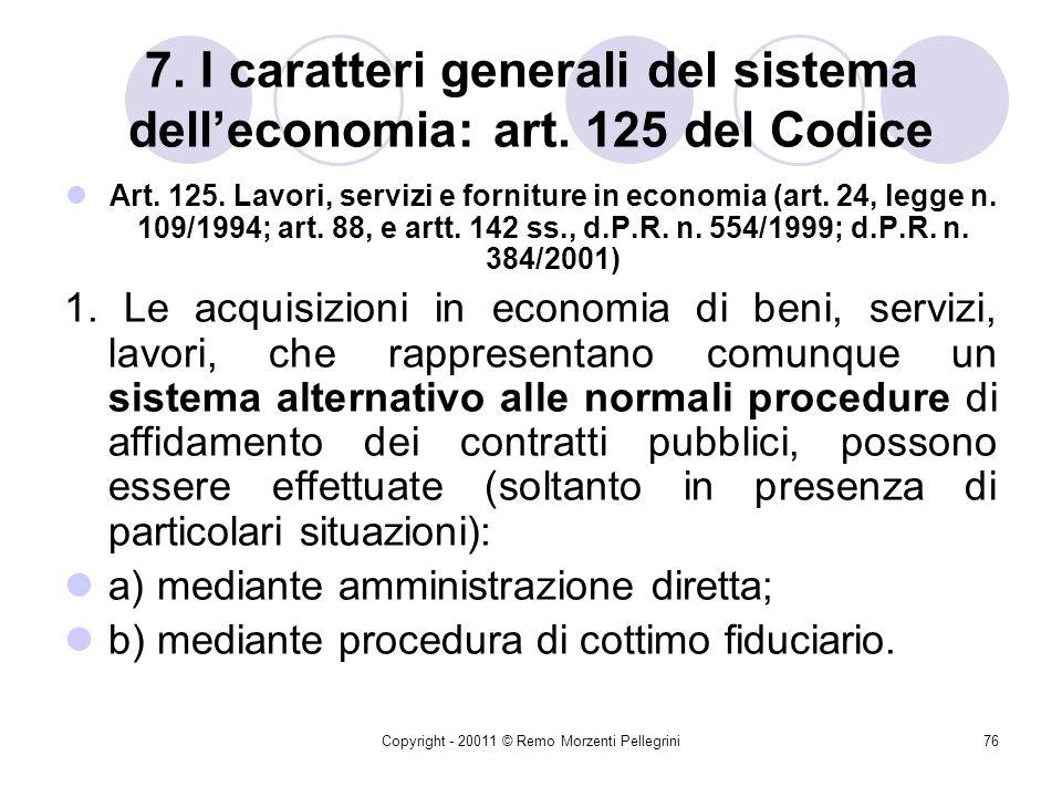 Copyright - 20011 © Remo Morzenti Pellegrini75 5. L'attività contrattuale della P.A. alternativa all'evidenza pubblica Art. 57. Procedura negoziata se