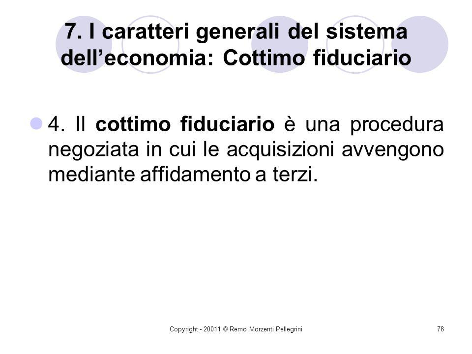 Copyright - 20011 © Remo Morzenti Pellegrini77 7. I caratteri generali del sistema delleconomia: art. 125 del Codice 2. Per ogni acquisizione in econo