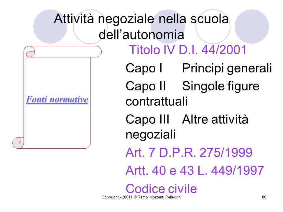 Copyright - 20011 © Remo Morzenti Pellegrini85 7-8. Affidamenti in economia di Lavori, Forniture e Servizi 14. I procedimenti di acquisizione di prest