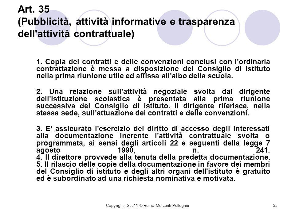 Copyright - 20011 © Remo Morzenti Pellegrini92 Art. 34 (Procedura ordinaria di contrattazione) 1. Per la attività di contrattazione riguardanti acquis