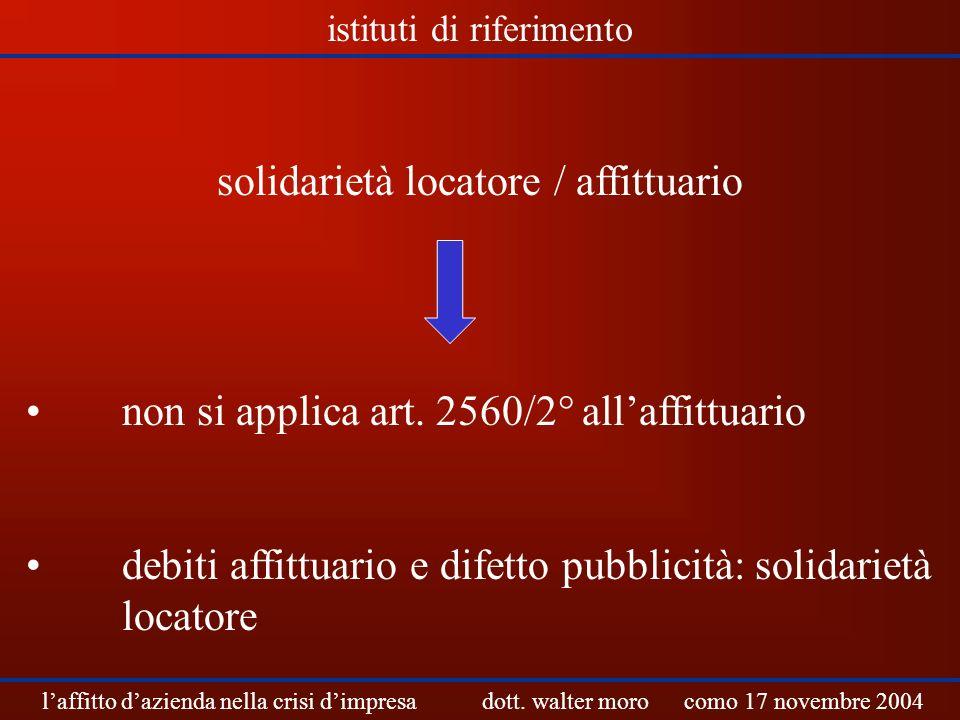 solidarietà locatore / affittuario non si applica art. 2560/2° allaffittuario debiti affittuario e difetto pubblicità: solidarietà locatore laffitto d