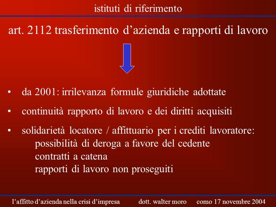 art. 2112 trasferimento dazienda e rapporti di lavoro da 2001: irrilevanza formule giuridiche adottate continuità rapporto di lavoro e dei diritti acq