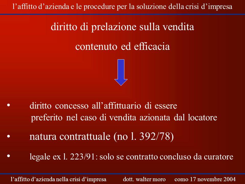 diritto di prelazione sulla vendita contenuto ed efficacia diritto concesso allaffittuario di essere preferito nel caso di vendita azionata dal locato