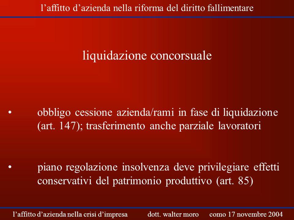 liquidazione concorsuale obbligo cessione azienda/rami in fase di liquidazione (art. 147); trasferimento anche parziale lavoratori piano regolazione i