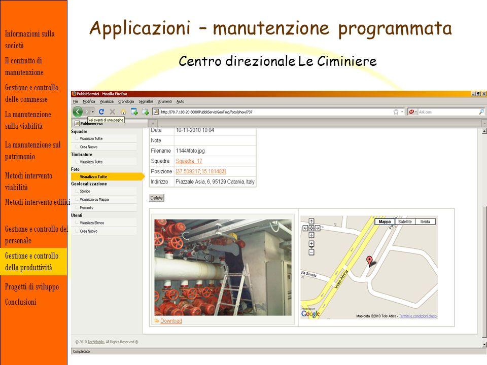 Applicazioni – manutenzione programmata Informazioni sulla società Gestione e controllo delle commesse Il contratto di manutenzione La manutenzione su