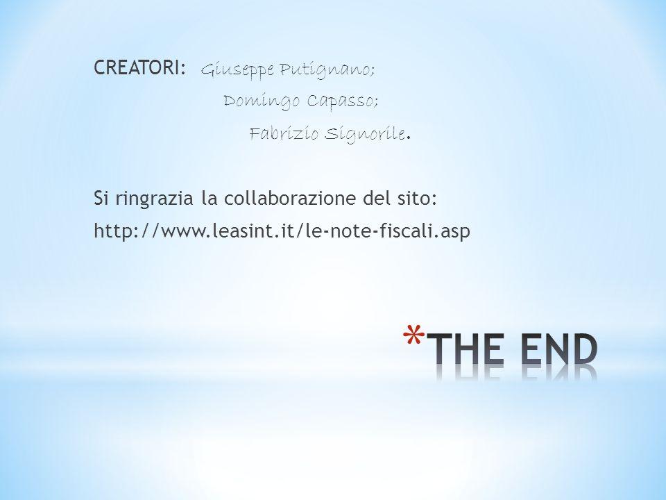 CREATORI: Giuseppe Putignano; Domingo Capasso; Fabrizio Signorile. Si ringrazia la collaborazione del sito: http://www.leasint.it/le-note-fiscali.asp