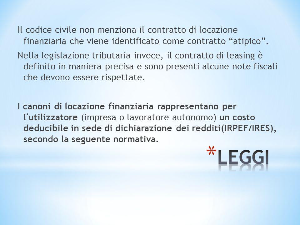 Il codice civile non menziona il contratto di locazione finanziaria che viene identificato come contratto atipico. Nella legislazione tributaria invec
